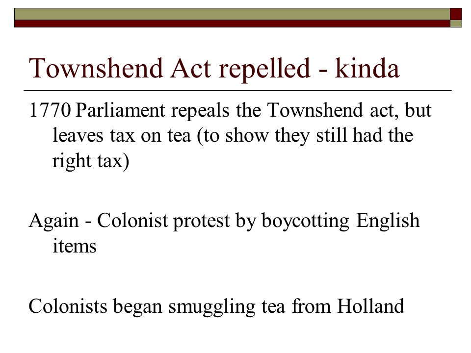Townshend Act repelled - kinda