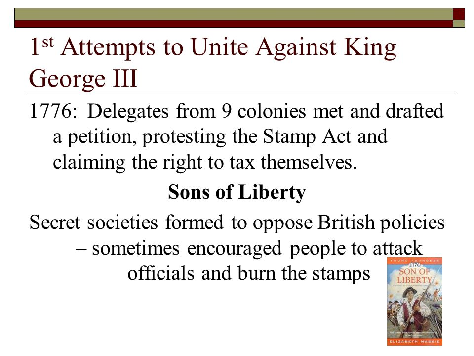 1st Attempts to Unite Against King George III