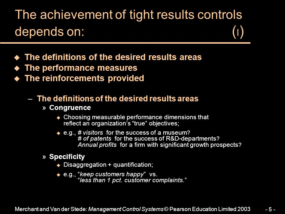 The achievement of tight results controls depends on: (I)