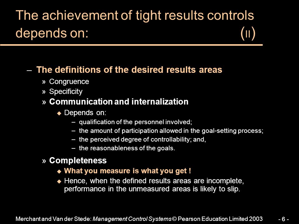 The achievement of tight results controls depends on: (II)