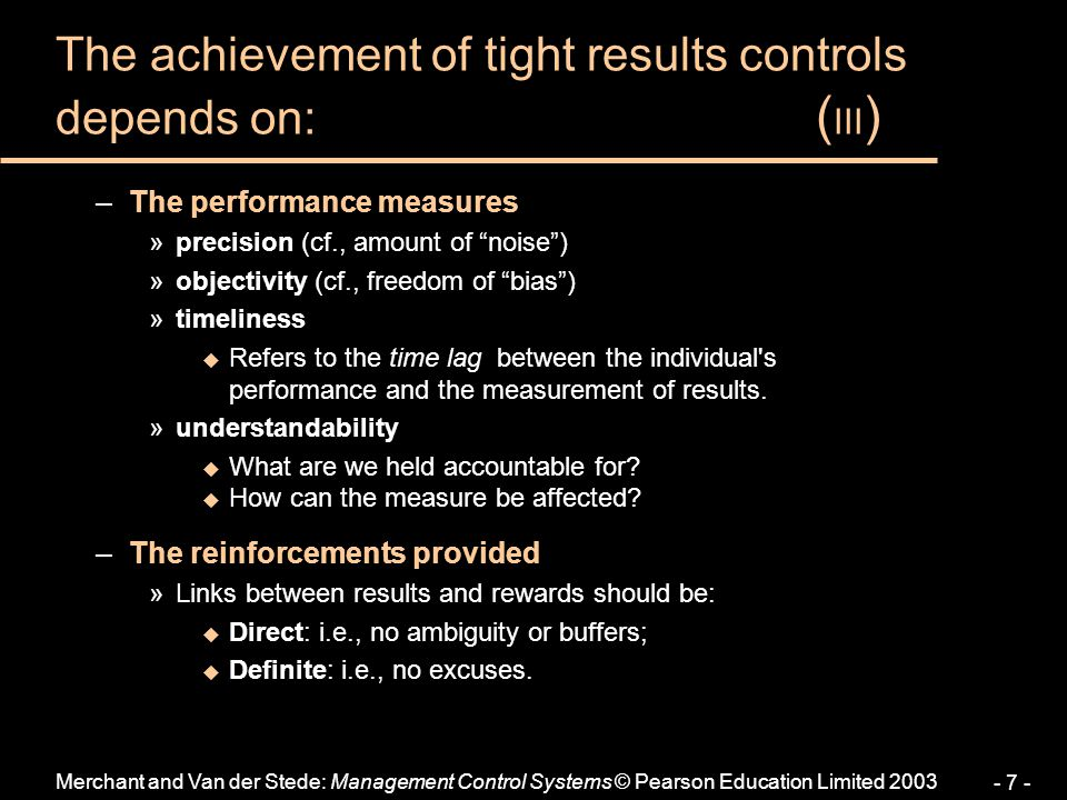 The achievement of tight results controls depends on: (III)