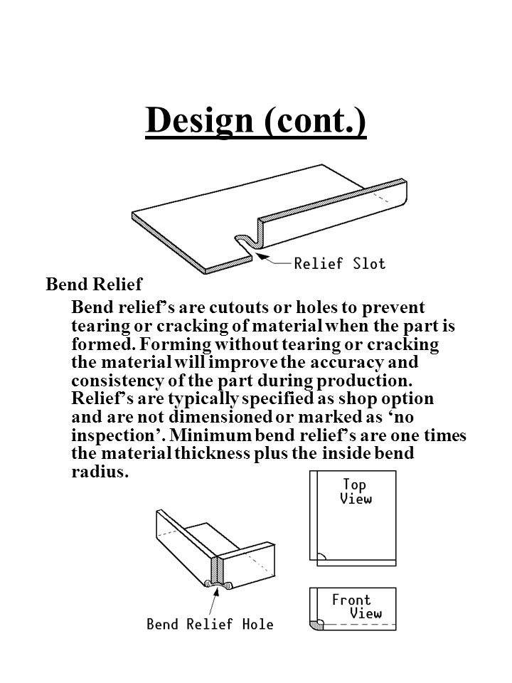 Design (cont.) Bend Relief