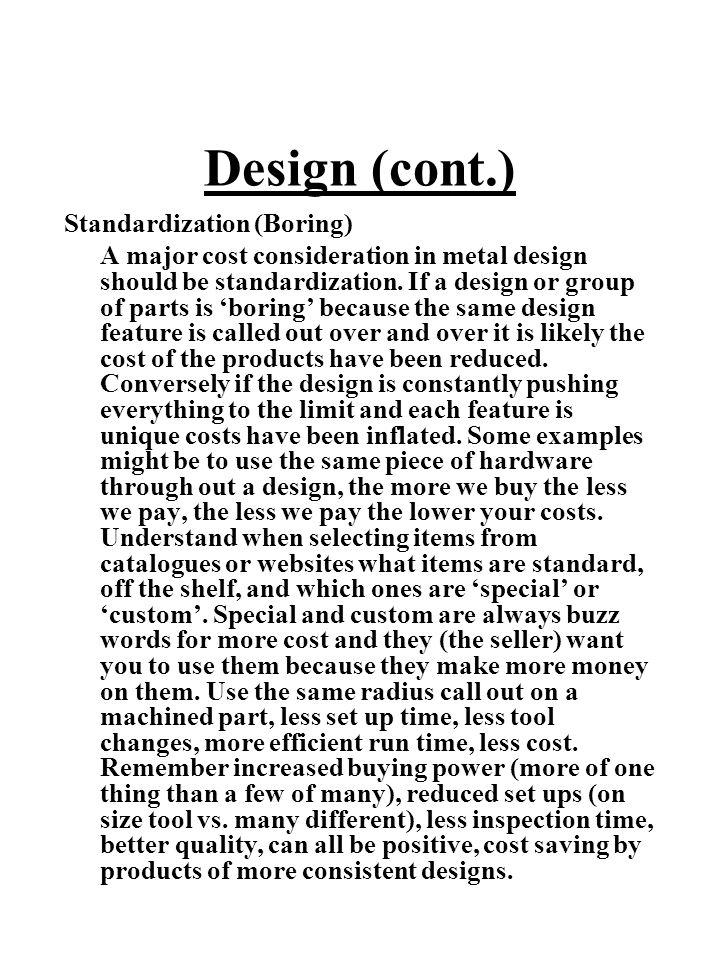 Design (cont.) Standardization (Boring)