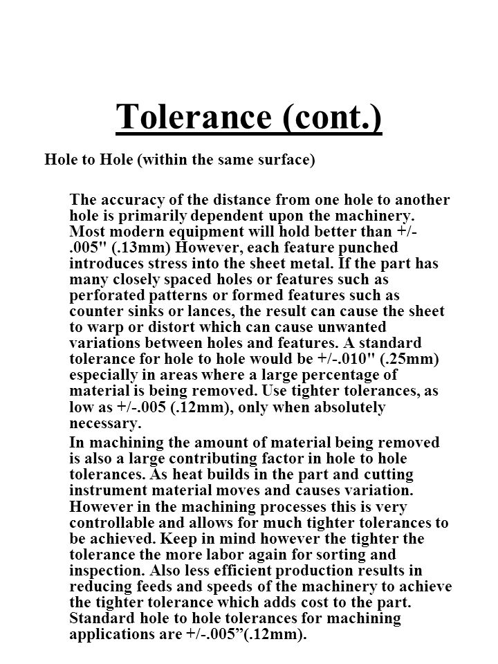 Tolerance (cont.) Hole to Hole (within the same surface)