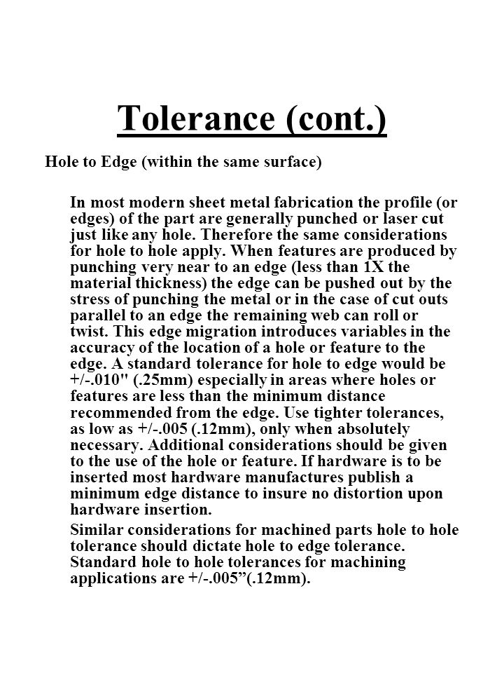 Tolerance (cont.) Hole to Edge (within the same surface)