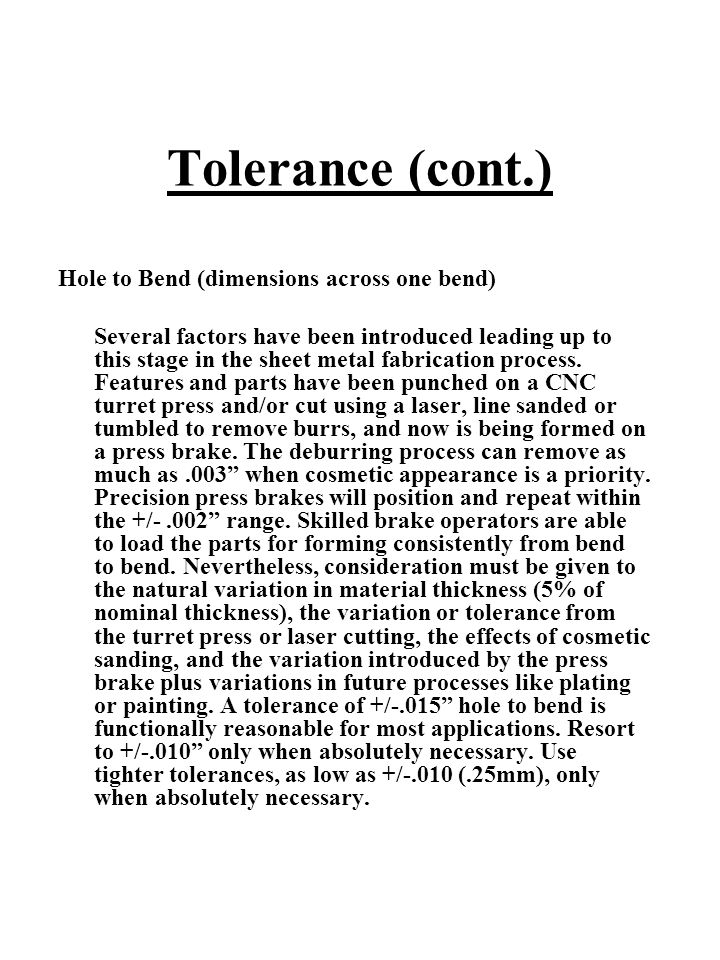 Tolerance (cont.) Hole to Bend (dimensions across one bend)