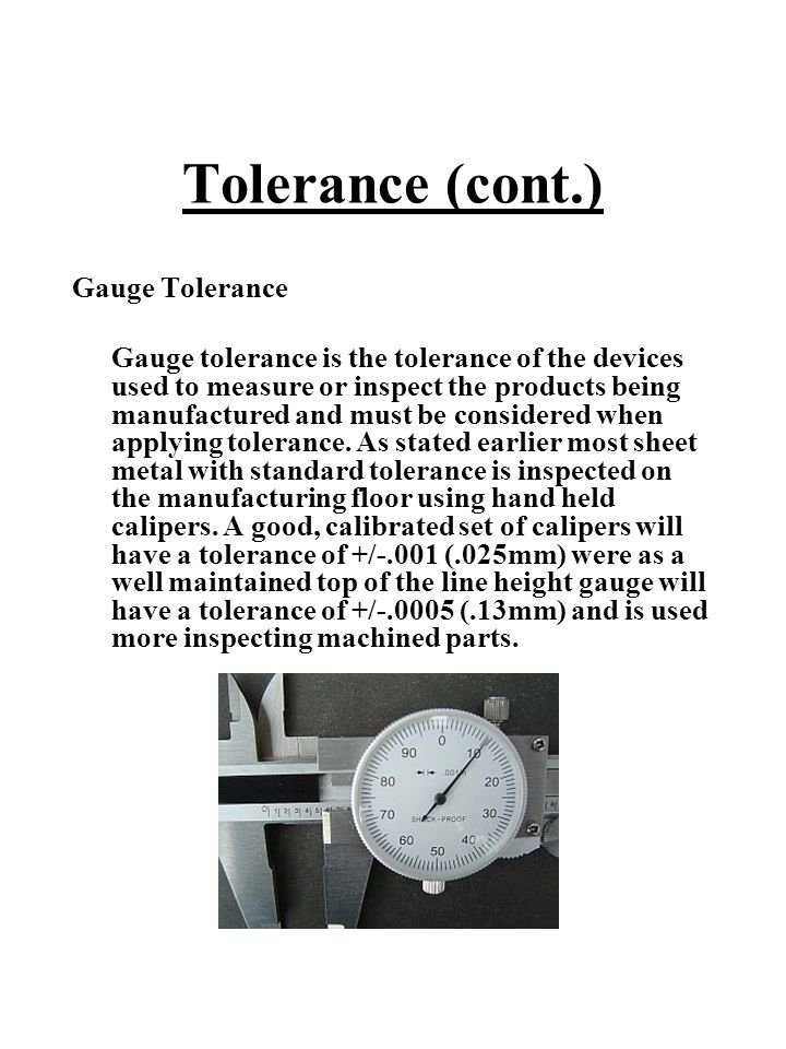 Tolerance (cont.) Gauge Tolerance