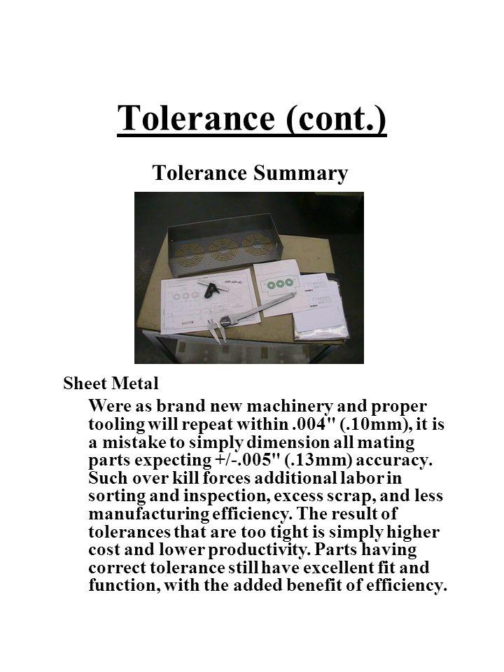Tolerance (cont.) Tolerance Summary Sheet Metal