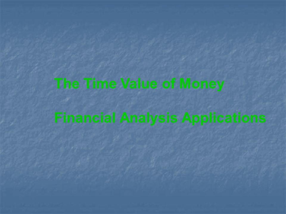The Time Value of Money Financial Analysis Applications