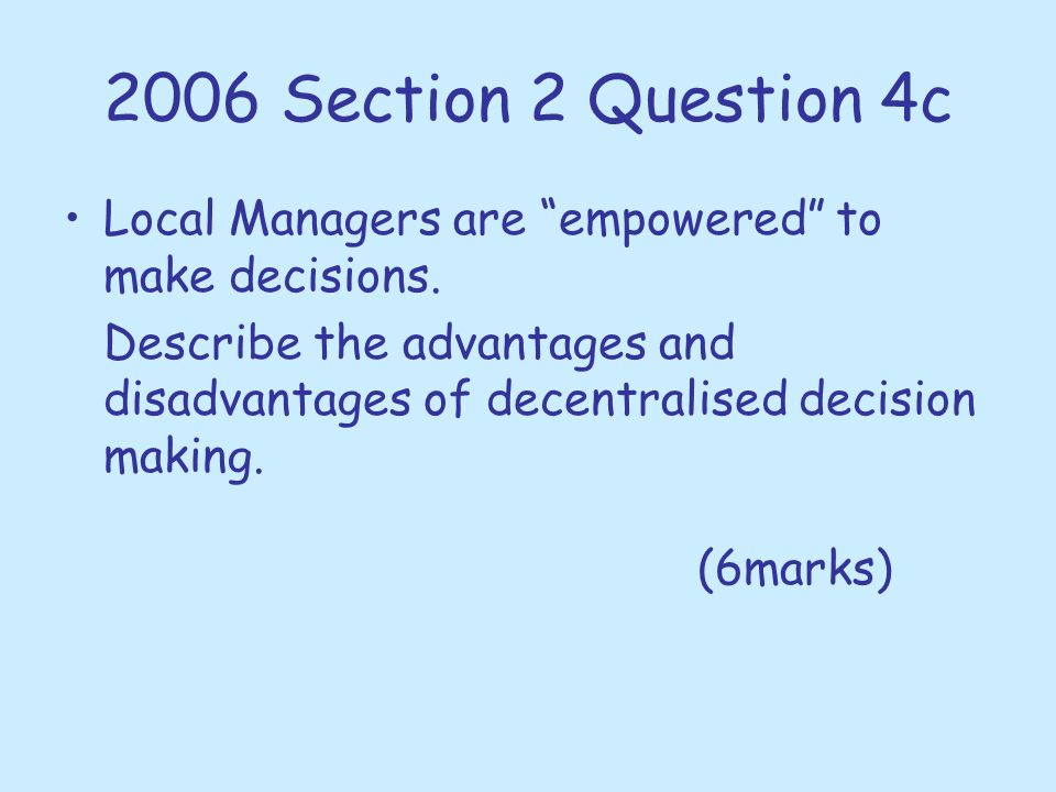 2006 Section 2 Question 4c Local Managers are empowered to make decisions.