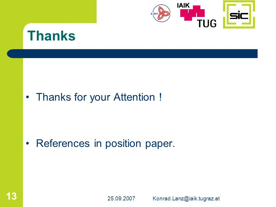 Thanks Thanks for your Attention ! References in position paper.