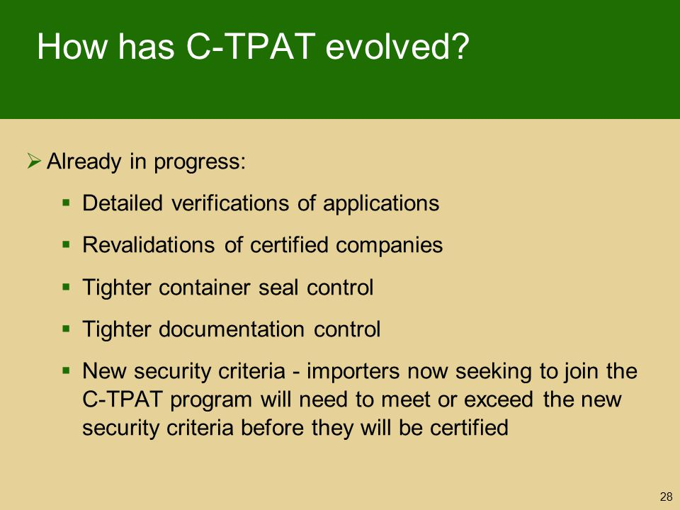 How has C-TPAT evolved Already in progress: