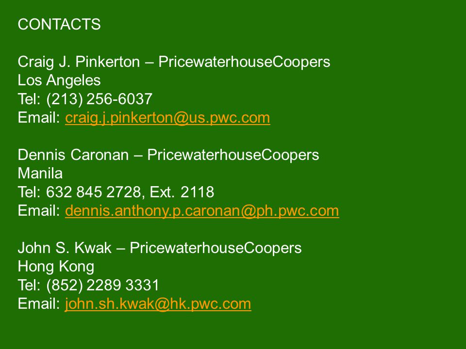 CONTACTS Craig J. Pinkerton – PricewaterhouseCoopers Los Angeles. Tel: (213) 256-6037 Email: craig.j.pinkerton@us.pwc.com.