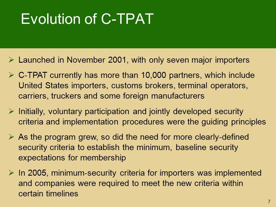 Evolution of C-TPAT Launched in November 2001, with only seven major importers.