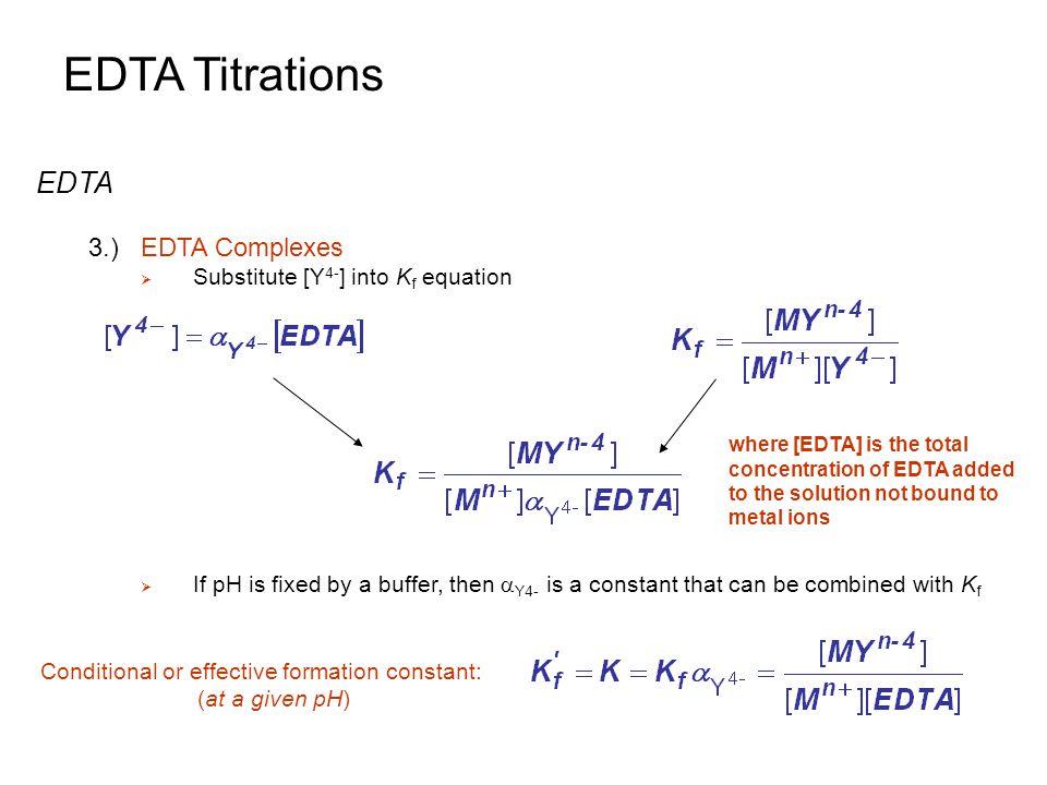 EDTA Titrations EDTA 3.) EDTA Complexes