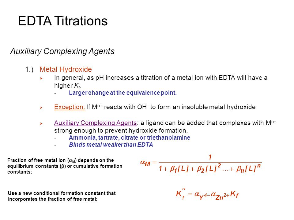 EDTA Titrations Auxiliary Complexing Agents 1.) Metal Hydroxide