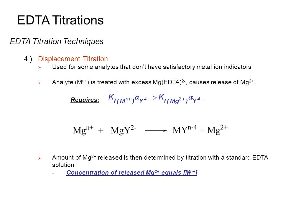 EDTA Titrations EDTA Titration Techniques 4.) Displacement Titration
