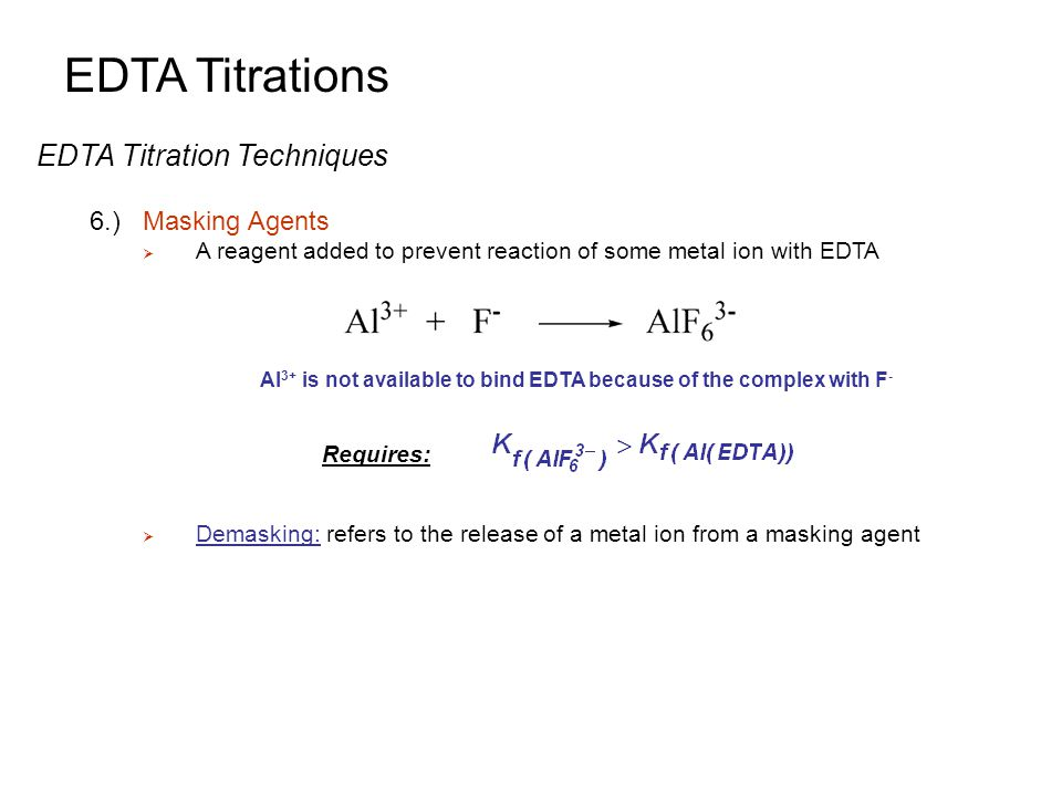 EDTA Titrations EDTA Titration Techniques 6.) Masking Agents