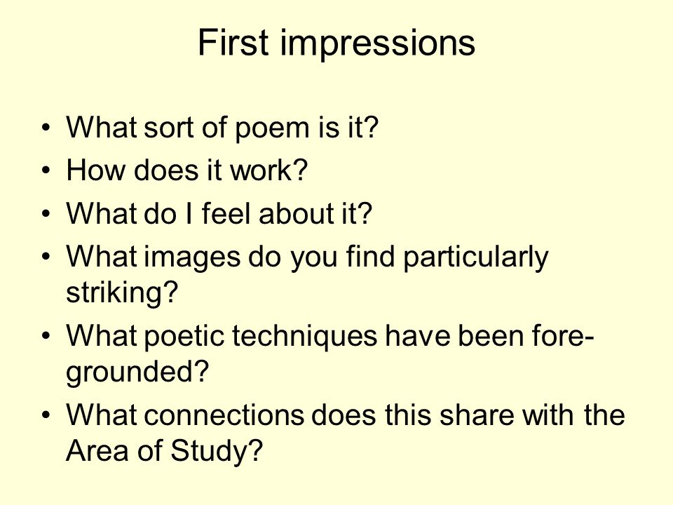 First impressions What sort of poem is it How does it work