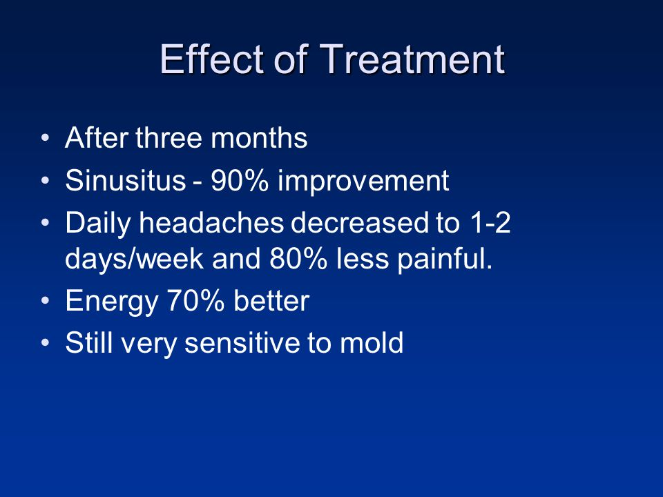 Effect of Treatment After three months Sinusitus - 90% improvement