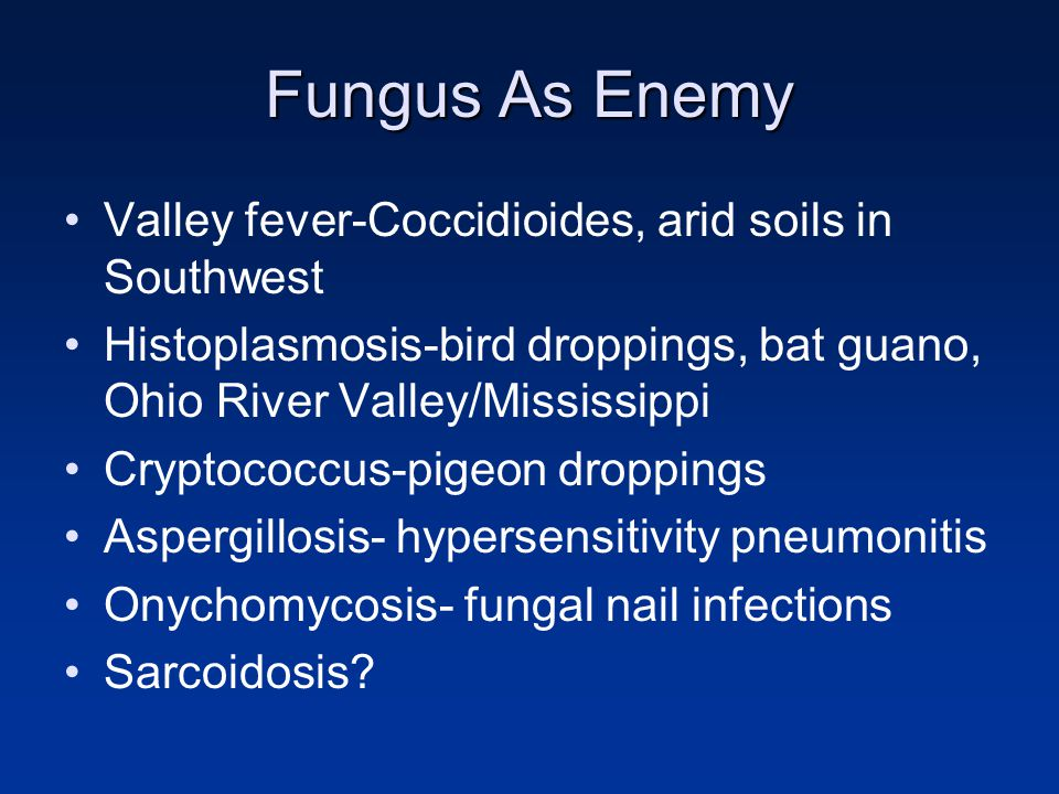 Fungus As Enemy Valley fever-Coccidioides, arid soils in Southwest