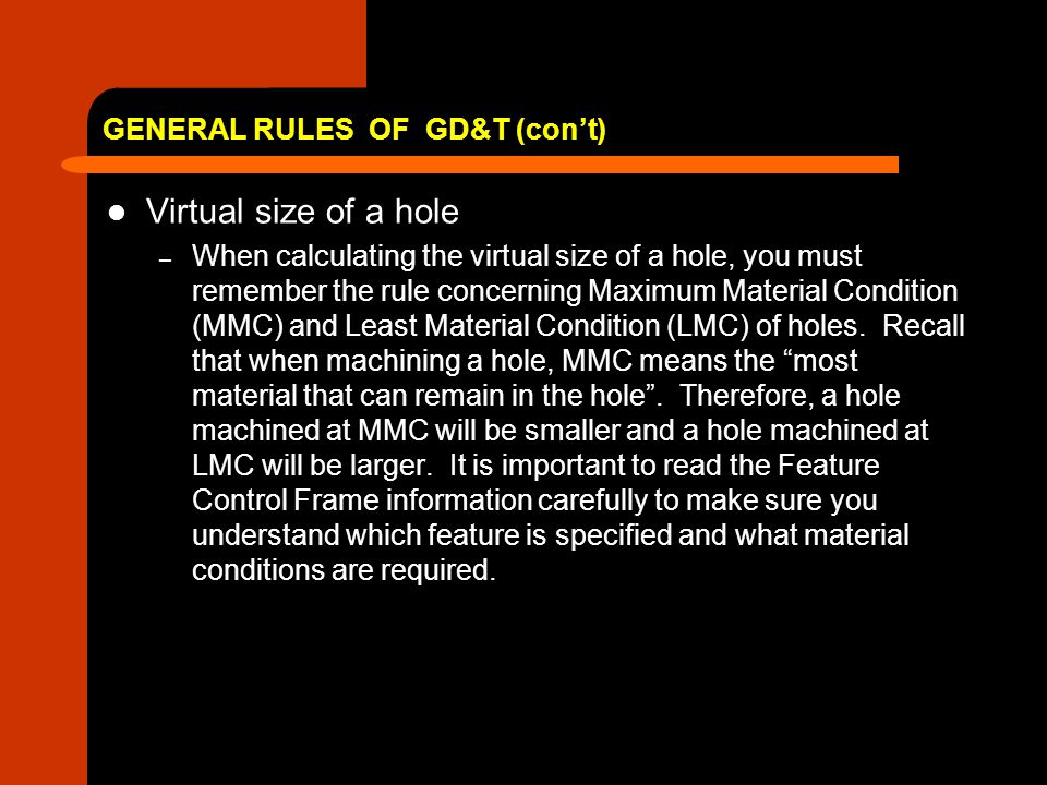 GENERAL RULES OF GD&T (con't)