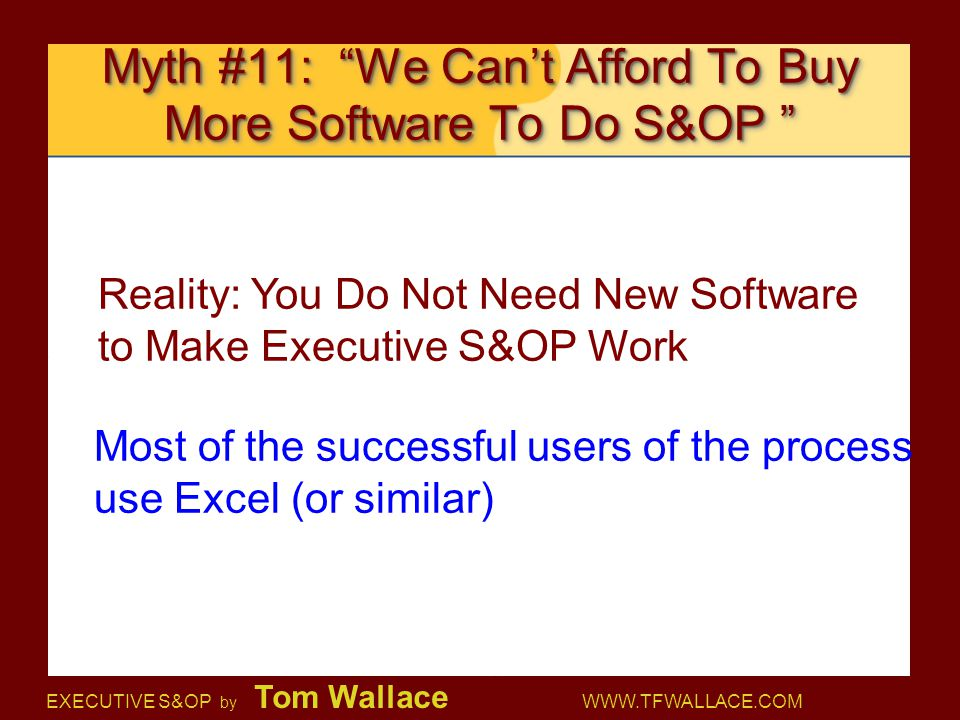 Myth #11: We Can't Afford To Buy More Software To Do S&OP