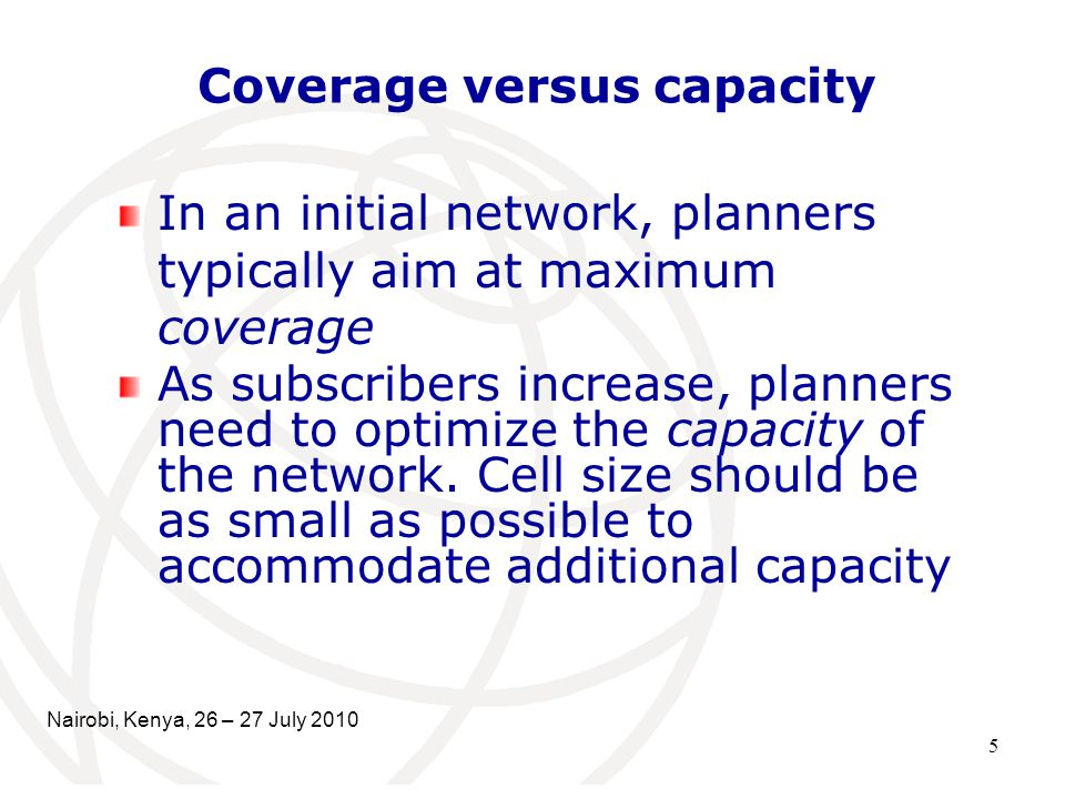 Coverage versus capacity