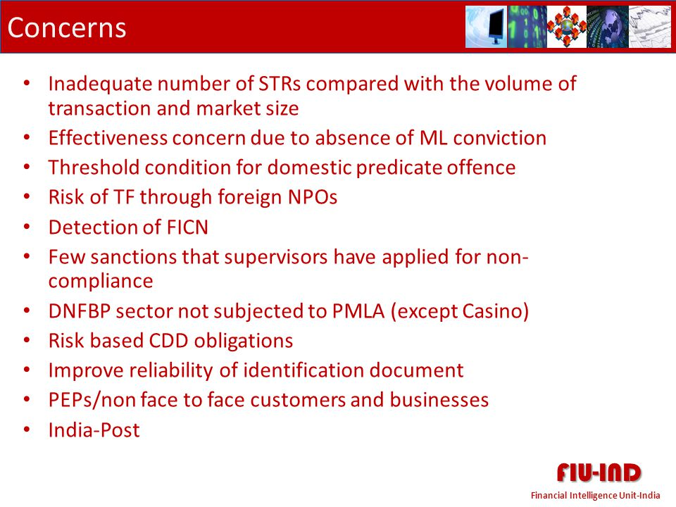 Concerns Inadequate number of STRs compared with the volume of transaction and market size. Effectiveness concern due to absence of ML conviction.