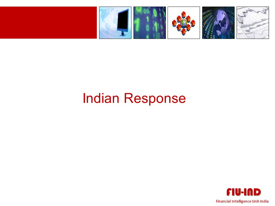 Indian Response FIU-IND Financial Intelligence Unit-India