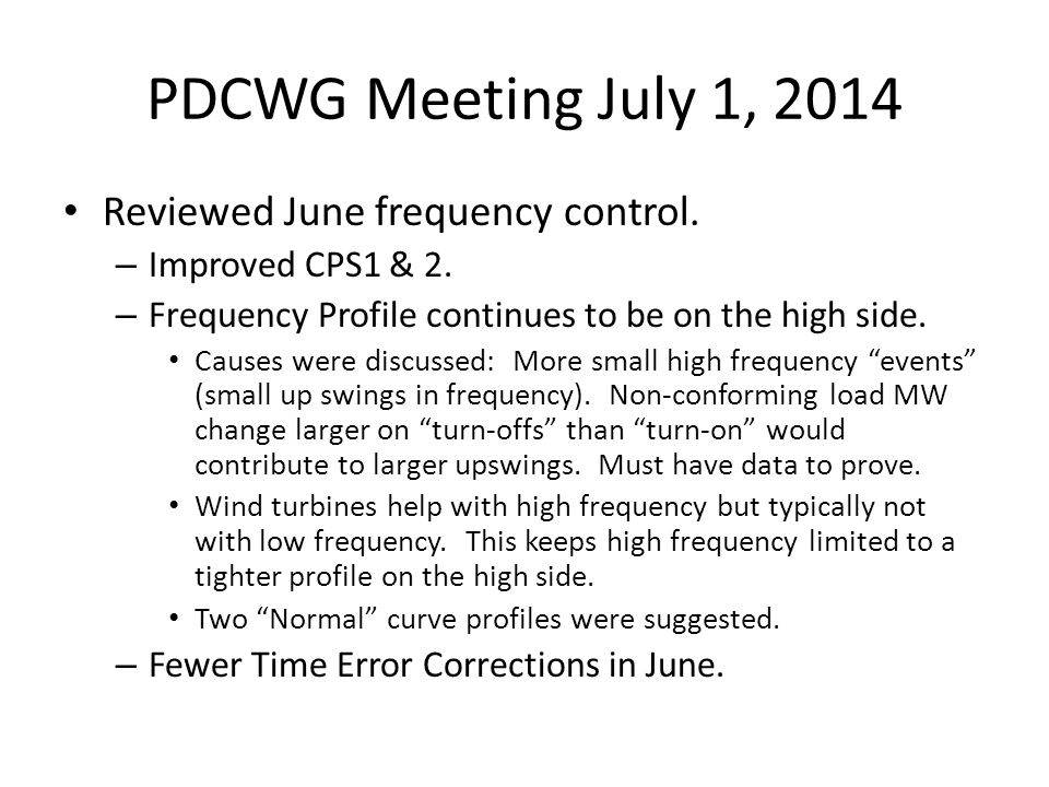 PDCWG Meeting July 1, 2014 Reviewed June frequency control.