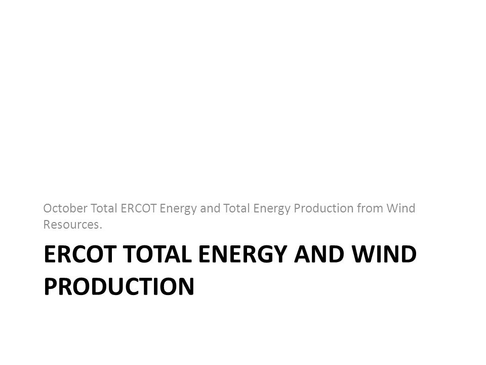 Ercot total energy and wind production