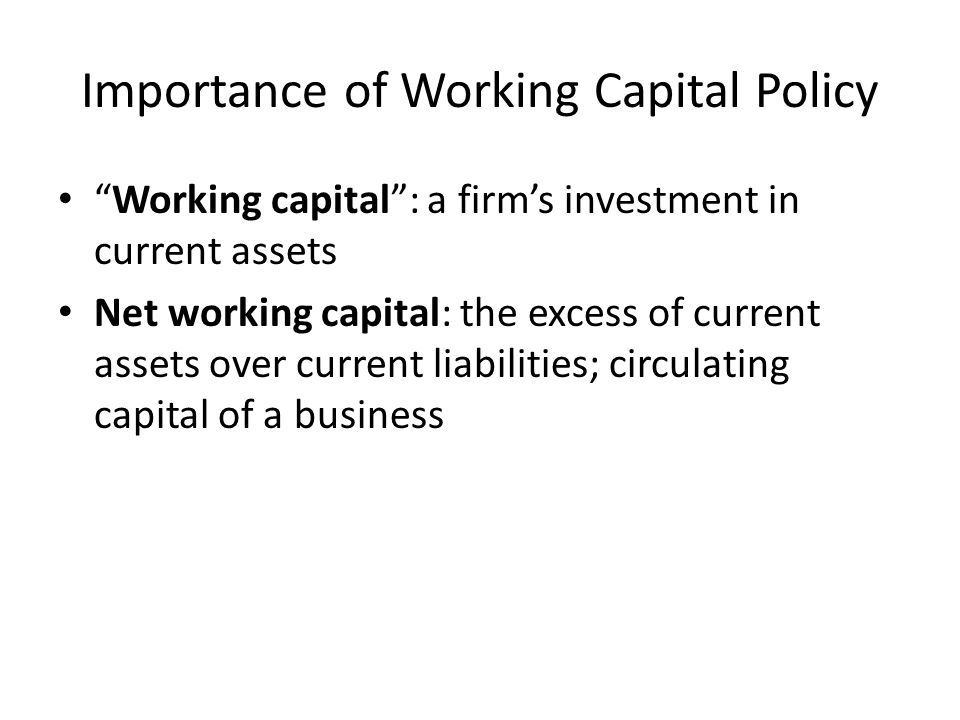 Importance of Working Capital Policy