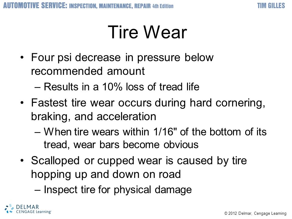 Tire Wear Four psi decrease in pressure below recommended amount