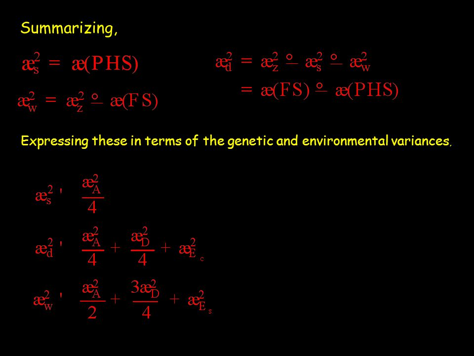 Summarizing, Expressing these in terms of the genetic and environmental variances,