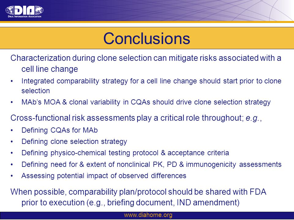 Conclusions Characterization during clone selection can mitigate risks associated with a cell line change.