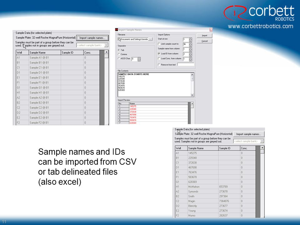 Sample names and IDs can be imported from CSV or tab delineated files (also excel)