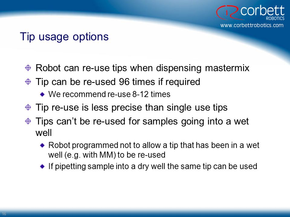 Tip usage options Robot can re-use tips when dispensing mastermix