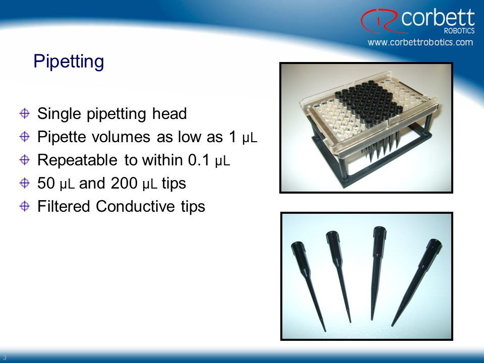 Pipetting Single pipetting head Pipette volumes as low as 1 µL