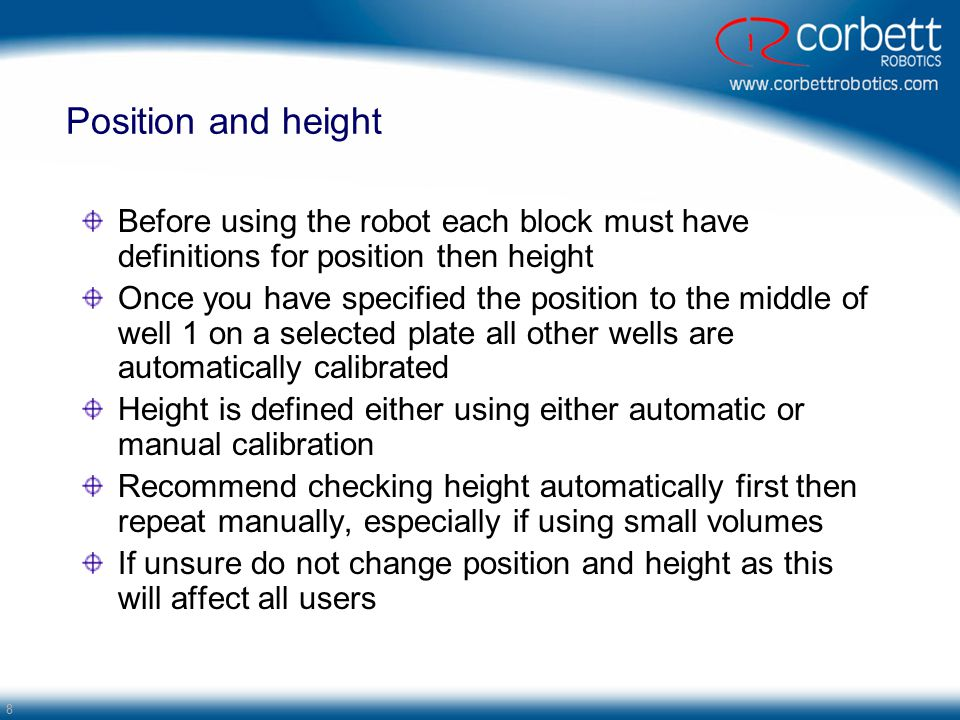 Position and height Before using the robot each block must have definitions for position then height.