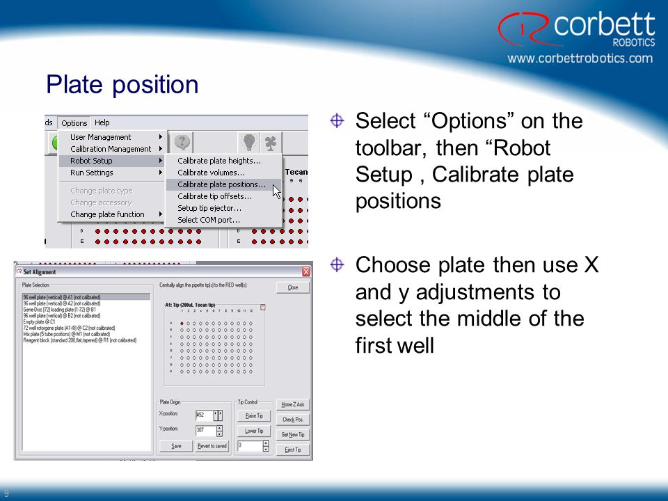 Plate position Select Options on the toolbar, then Robot Setup , Calibrate plate positions.