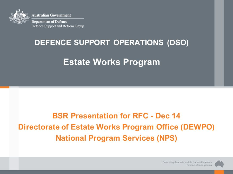 DEFENCE SUPPORT OPERATIONS (DSO) Estate Works Program