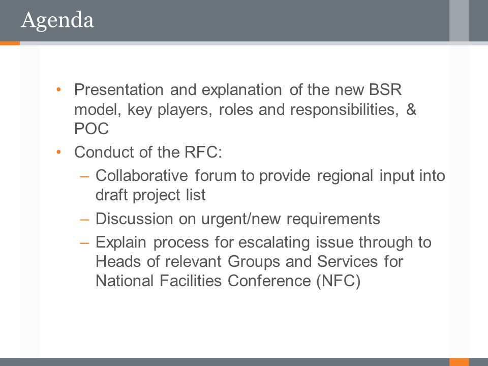 Agenda Presentation and explanation of the new BSR model, key players, roles and responsibilities, & POC.