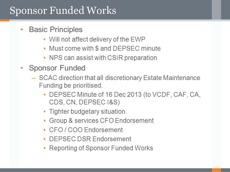 Sponsor Funded Works Basic Principles Sponsor Funded