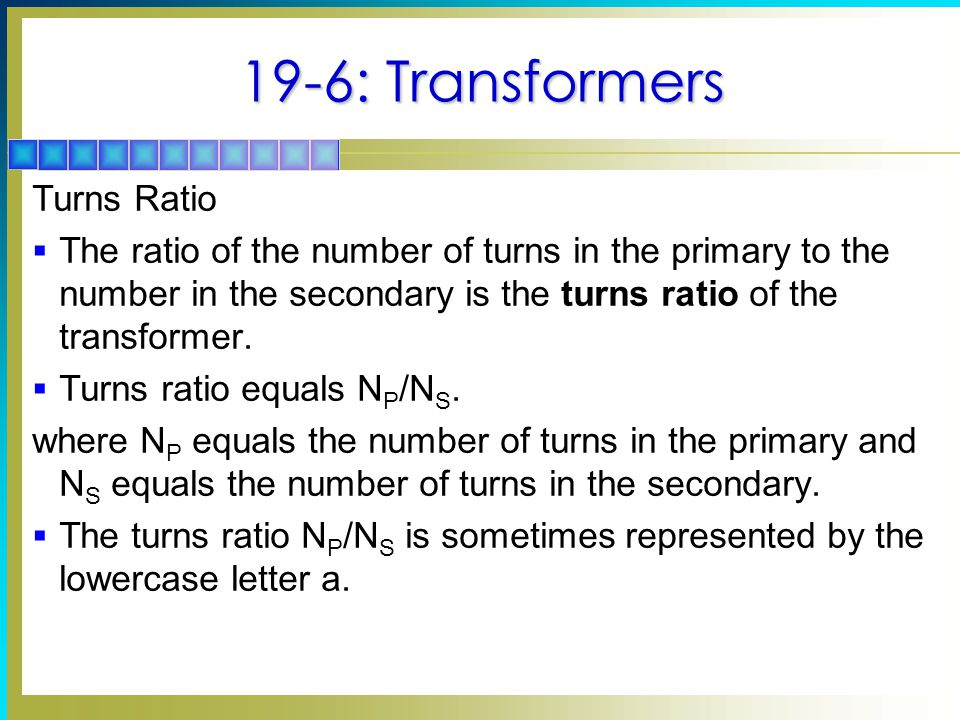 19-6: Transformers Turns Ratio