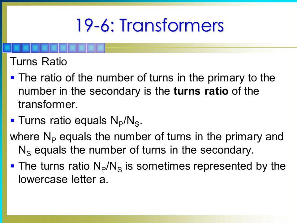 19-6: Transformers Turns Ratio