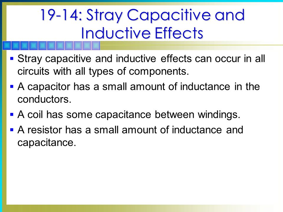 19-14: Stray Capacitive and Inductive Effects