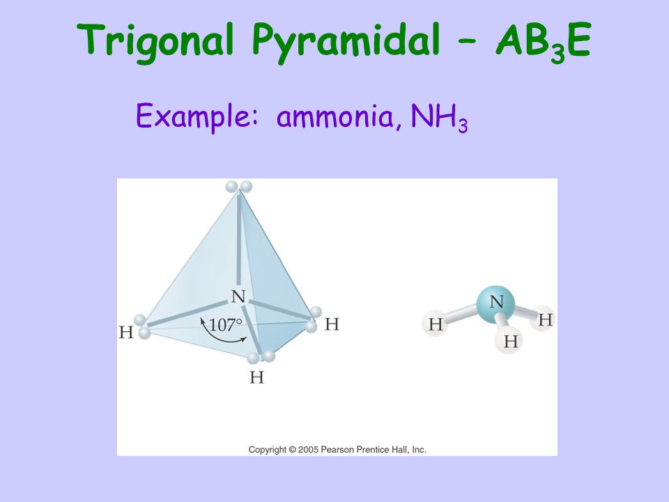 Trigonal Pyramidal – AB3E