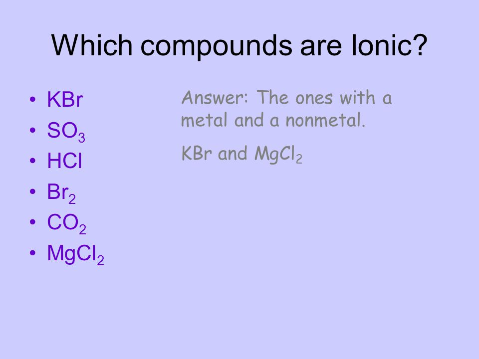 Which compounds are Ionic
