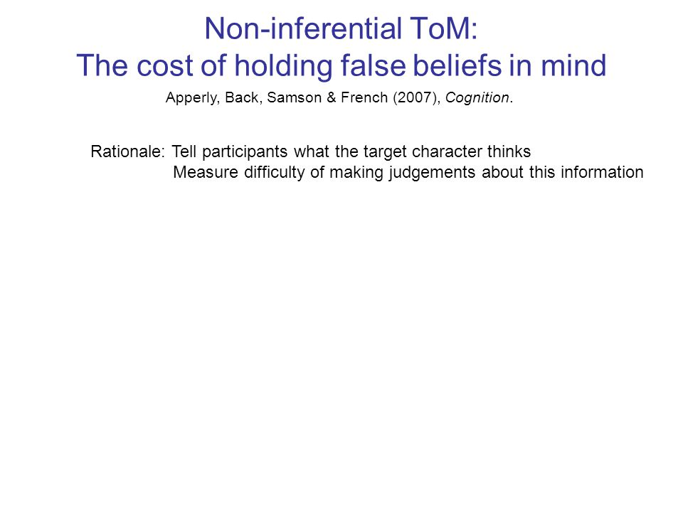 Non-inferential ToM: The cost of holding false beliefs in mind